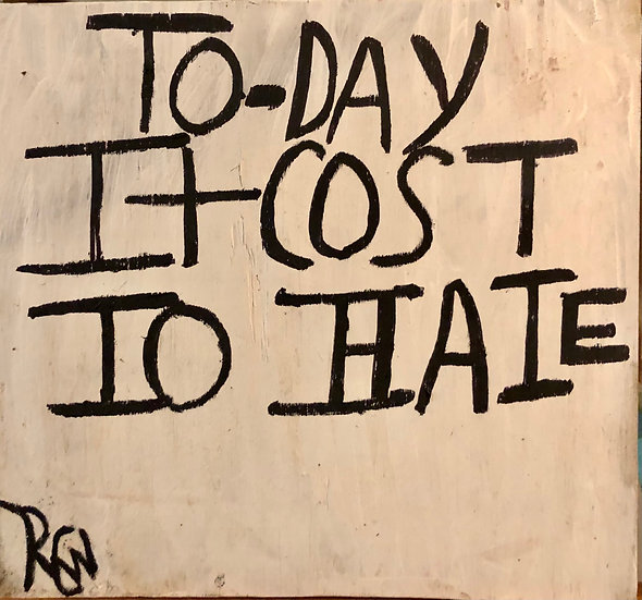Today it Cost to Hate by Ruby C. Williams