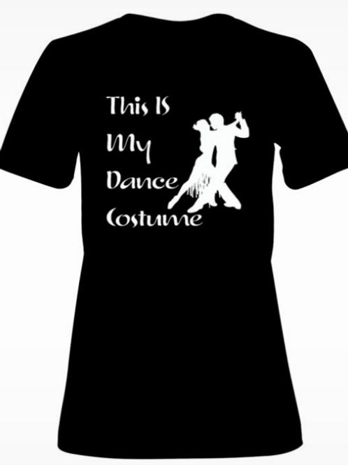 "Ladies black dance T-Shirt ""This is my costume"""