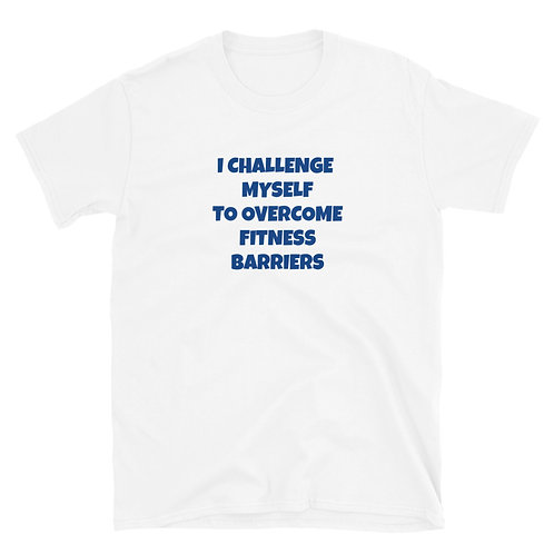 Overcome Fitness Barriers Unisex Top