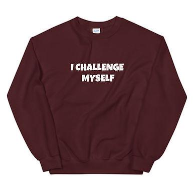 I Challenge Myself Unisex Sweatshirt