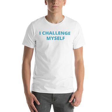 I CHALLENGE MYSELF Short-Sleeve Unisex T-Shirt