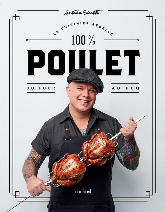 100% POULET - Du four au BBQ - Le nouveau livre totalement alléchant du cuisinier rebelle