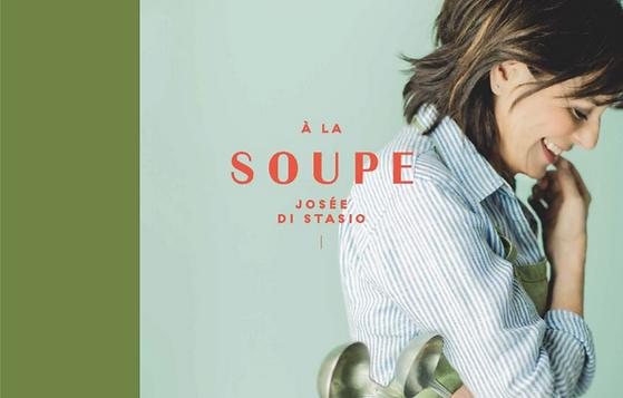 Josée Di Stasio - À la soupe