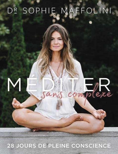 Méditer sans complexe - 28 jours de pleine conscience