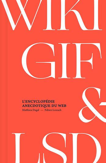 WIKI, GIF & LSD – L'encyclopédie anecdotique du Web