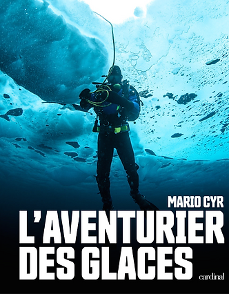 Livre Mario Cyr, l'aventurier des glaces