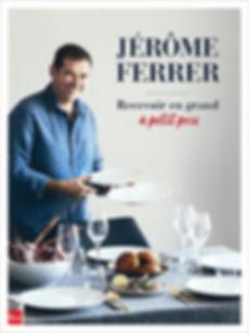 Jérôme Ferrer - Recevoir en grand à petit prix