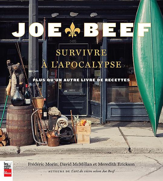 Survivre à l'apocalypse, selon Joe Beef