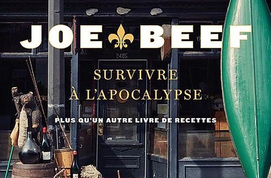 Survivre à l'apocalypse, selon Joe Beef