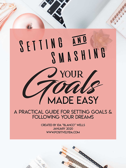 Setting & Smashing Your Goals Made Easy - The Workbook