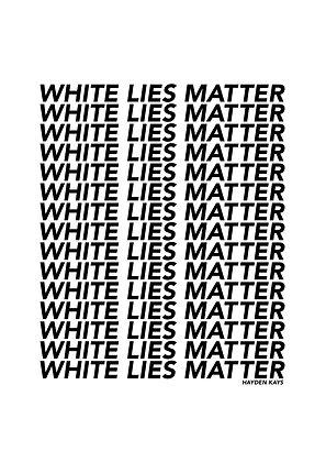 Hayden Kays x White Lies Matter