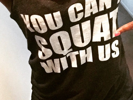 You Can't Squat With Us...