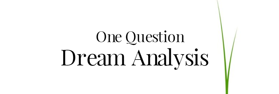 One Question Dream Analysis Psychic Reading