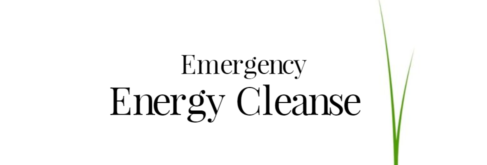 Emergency Energy Cleanse