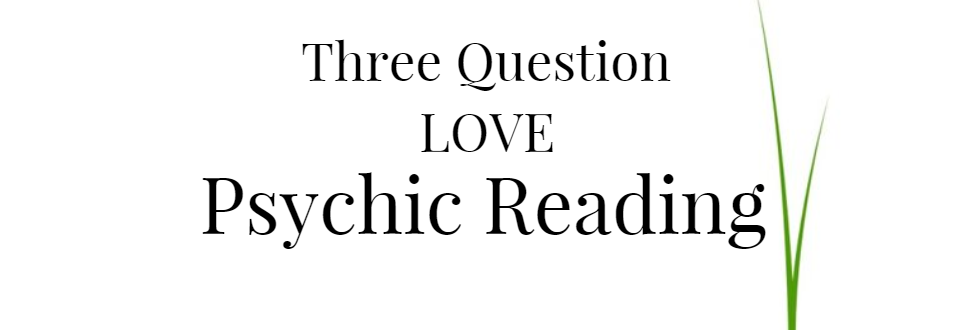 Three Question Accurate Love Psychic Reading