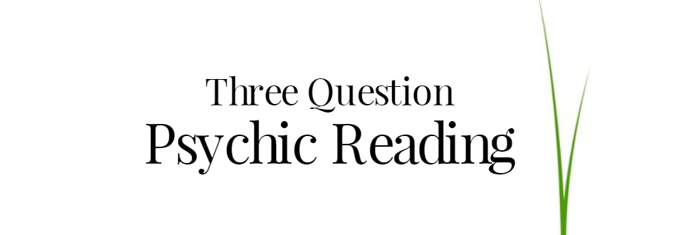 Three Question Accurate Psychic Reading