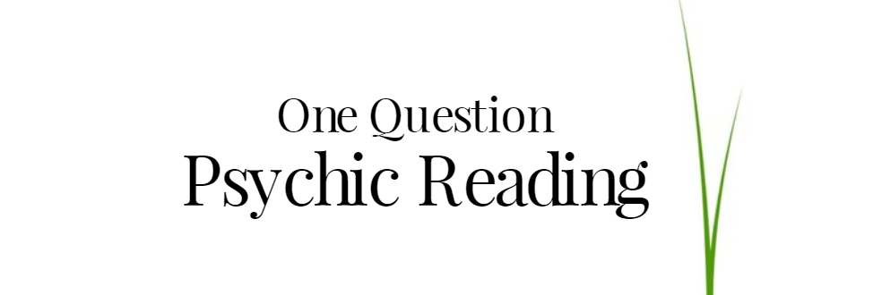 One Question Accurate Psychic Reading