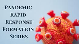 Pandemic Rapid Response Formation Series