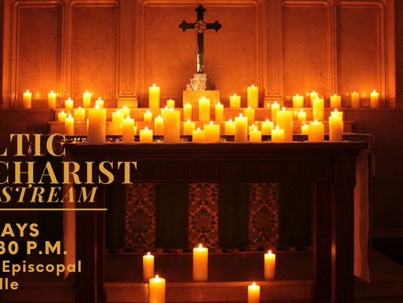 Celtic Eucharist for the Third Sunday in Lent (3/7 at 5:30 p.m.)