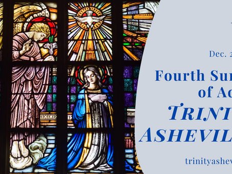 Holy Eucharist for the Fourth Sunday of Advent (12/20 at 10:45 a.m.)