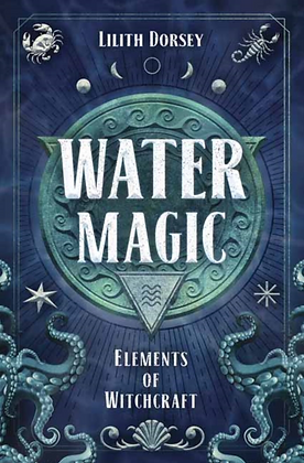 Water Magic - by Lilith Dorsey