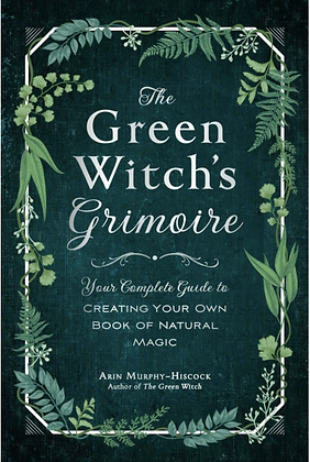 The Green Witch's Grimoire by Arin Murphy-Hiscock