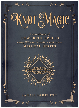 Knot Magic by Sarah Bartlett