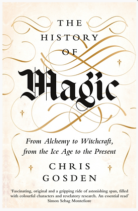 The History of Magic by Chris Gosden