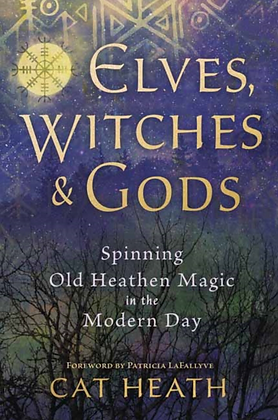 Elves, Witches and Gods by Cat Heath