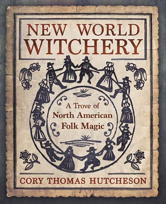 New World Witchery by Cory Thomas Hutcheson