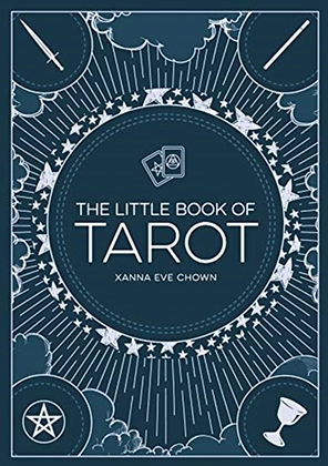 The Little Book of Tarot by Xanna Eve Chown