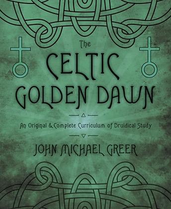 The Celtic Golden Dawn by John Michael Greer