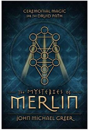 The Mysteries of Merlin by John Michael Greer