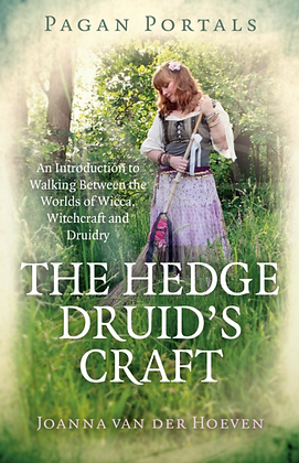 The Hedge Druid`s Craft - by Joanna Van Der Hoeven