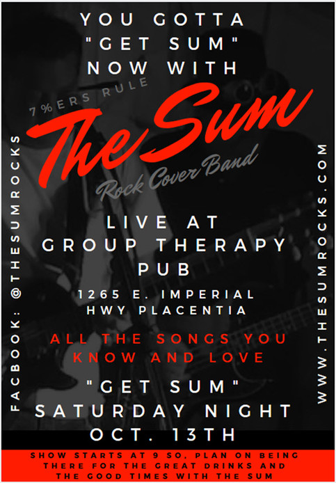 "You Gotta ""Get Sum"" Live With The Sum  Group Therapy Pub in Placentia"