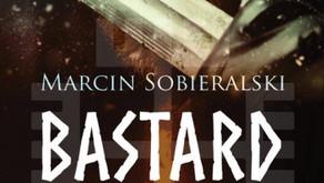 """Kiedy Słońce było Bogiem- Marcin Sobieralski """"Bastard"""" - recenzja"""