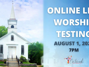 Online Live Worship Testing at 7 pm on Saturday, August 1, 2020