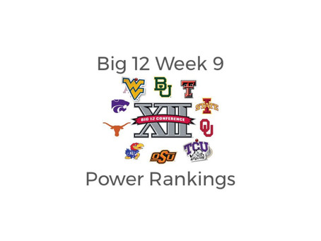 Big 12 Week 9 Rankings