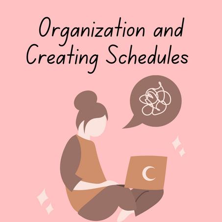 Organization & Creating Schedules
