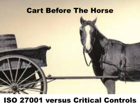 Cart Before The Horse - ISO 27001 versus Critical Controls