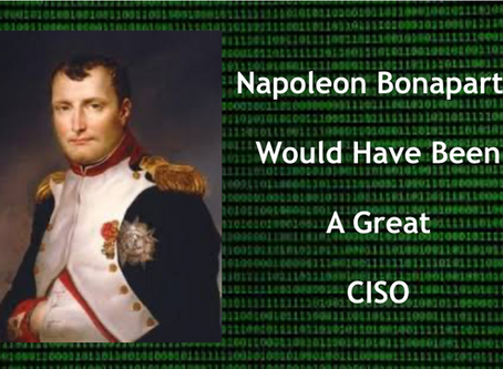 Napoleon Would Have Been A Great CISO