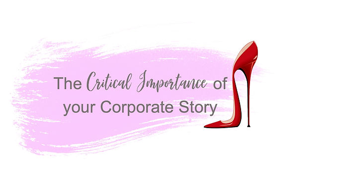 The Critical Importance of Your Corporate Story