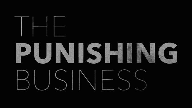 The Punishing Business