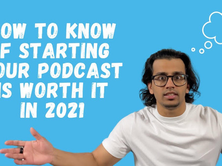 How To Know if You Should Start A Podcast in 2021