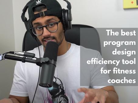 The best program design efficiency tool for fitness coaches