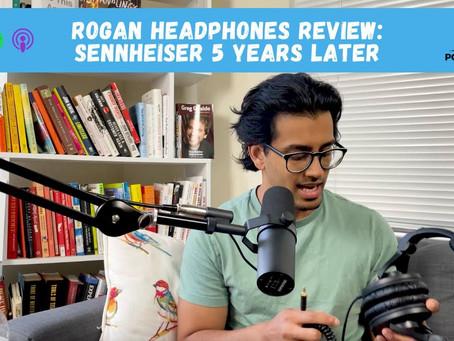 Rogan Headphones Review: Sennheiser 5 Years Later