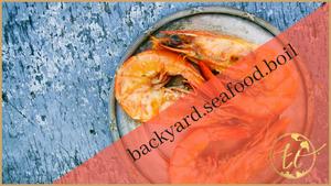 Backyard Seafood Boil Theme