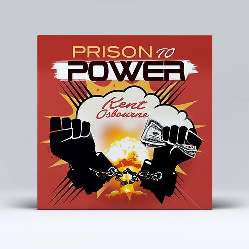 Prison to Power - Single by Kent Osbourne