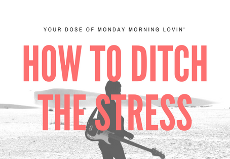 How to ditch the stress (for good)