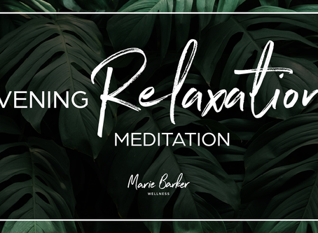 Ep34: Evening Relaxation Guided Meditation